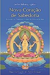 Novo Coração de Sabedoria: Uma explicação do Sutra Coração eBook Kindle