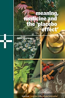 Meaning, Medicine and the 'Placebo Effect' (Cambridge Studies in Medical Anthropology Book 9) (English Edition)