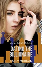 Dating the Billionaire: A Sweet Romance (Love is a Destination Book 4)