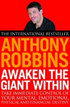Awaken the Giant within: How to Take Immediate Control of Your Mental, Emotional, Physical and Financial Life by Anthony Robbins - Paperback