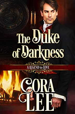 The Duke of Darkness (A Legend To Love Book 10)