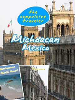 The Compulsive Traveler - Michoacan Mexico