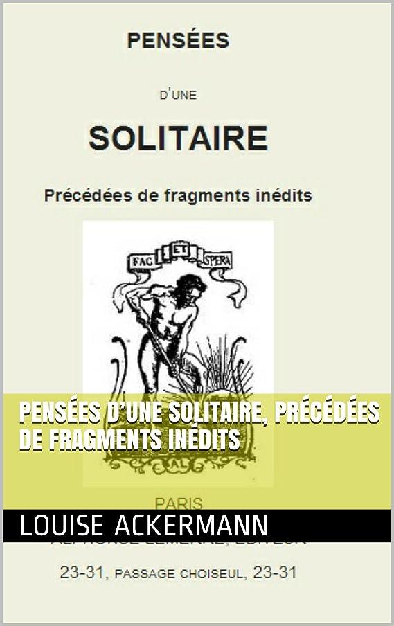 くま擬人化ダッシュPensées d'une solitaire, précédées de fragments inédits (French Edition)