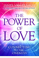 The Power of Love: Connecting to the Oneness Kindle Edition