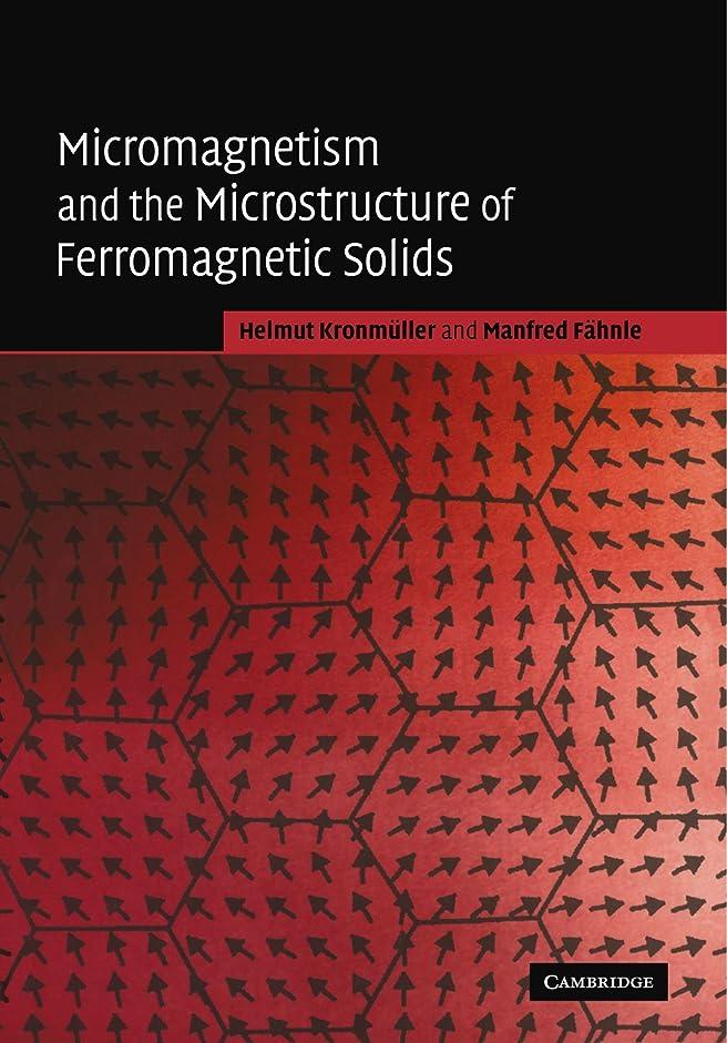 怠惰二年生ローブMicromagnetism and the Microstructure of Ferromagnetic Solids (Cambridge Studies in Magnetism)