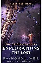 The Originator Wars Explorations: The Lost: A Lost Fleet Novel Kindle Edition
