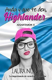 ANDA Y QUE TE DEN, HIGHLANDER (AIGANTAIGH II