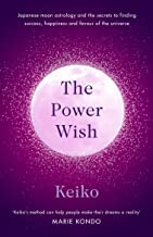 The Power Wish: Japanese moon astrology and the secrets to finding success, happiness and favour of the universe
