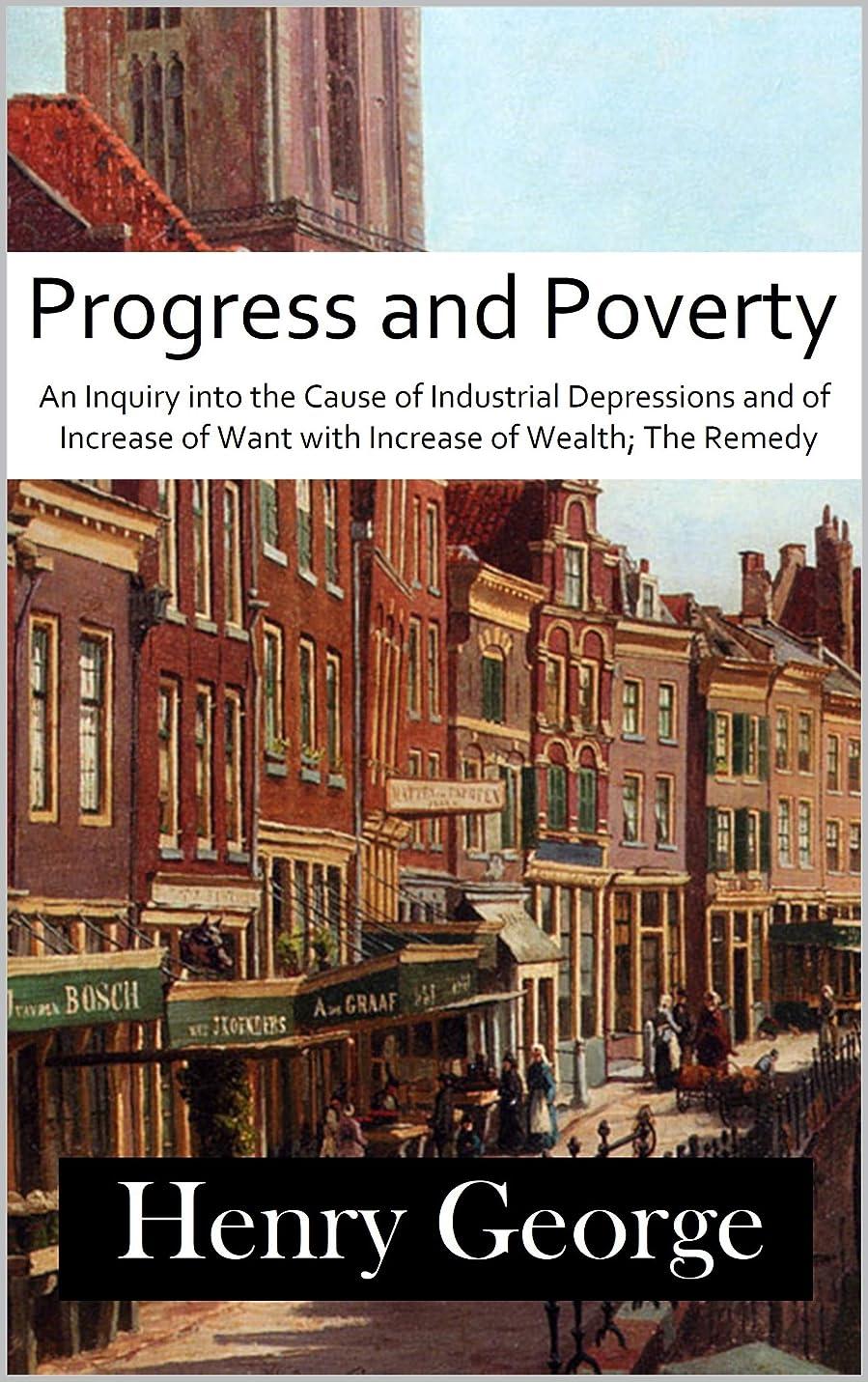 ニューススタウトカスタムProgress and Poverty: An Inquiry into the Cause of Industrial Depressions and of Increase of Want with Increase of Wealth; The Remedy (English Edition)