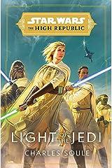Star Wars: Light of the Jedi (The High Republic) (Star Wars: The High Republic Book 1) Kindle Edition