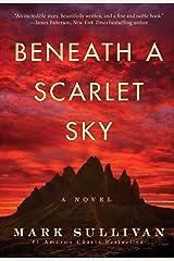 Beneath a Scarlet Sky: A Novel Kindle Edition