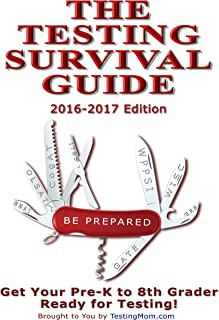 The Testing Survival Guide for OLSAT ® Test, CogAT ® Test, KBIT ™-2, Test ITBS ® Test, WPPSI ™ Test, GATE Test, Stanford-Binet ® Test and More