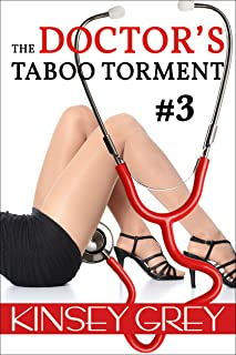 The Doctor's Taboo Torment #3: A Medical Forbidden First Time Menage (The Doctor's Taboo)