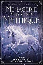 Menagerie de Mythique: A Mythical Creature Anthology