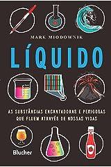 Líquido: As substâncias encantadoras e perigosas que fluem através de nossas vidas (Portuguese Edition) Kindle Edition