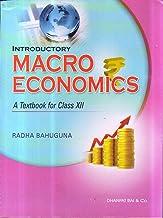 Dhanpat Rai & Co. Macro Economics, A Textbook for Class 12th (C.B.S.E.) Radha Bahuguna
