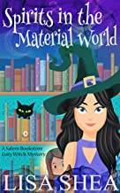 Spirits in the Material World - a Salem Bookstore Cozy Witch Mystery (The Magical Supernatural Paranormal Witches of Massachusetts Book 1)