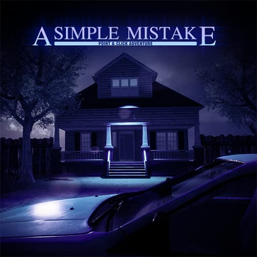 A Simple Mistake: First Person Graphic Adventure