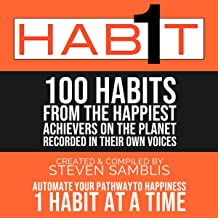 1 Habit: 100 Habits from the World's Happiest Achievers