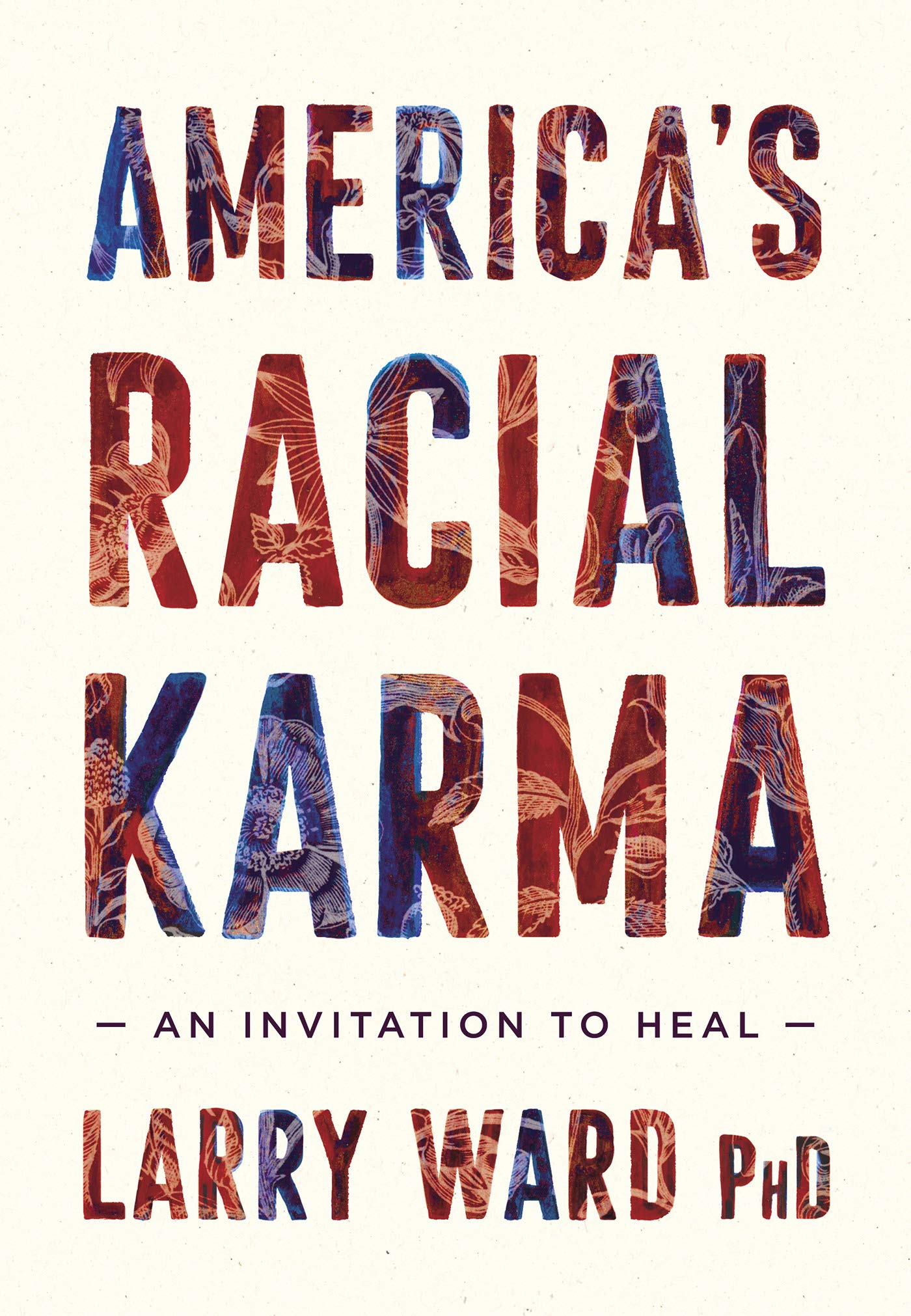 America's Racial Karma: An Invitation to Heal