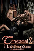 Threesomed 2: [2nd Anniversary Menage/Multi-partner Anthology]