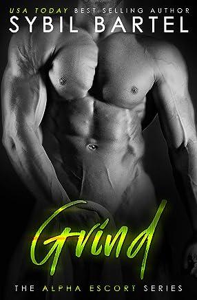 Grind (The Alpha Escort Series) (English Edition)