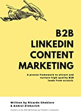 LinkedIn Content Marketing: How to generate high-quality B2B leads on LinkedIn without cold messaging and ads (English Edition)