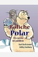 Boliche polar: Un cuento sin palabras (Spanish picture books with pronunciation guide Book 7) Kindle Edition