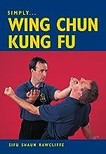 SIMPLY WING CHUN KUNG FU (English Edition)