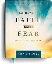 100 Days of Faith Over Fear: Devotional Journal