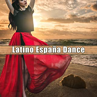 Latino España Dance: Instrumental Songs for Party, Enjoy the Evening, Relaxing Chill Latino, Background Music Lounge Club