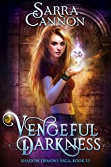 Vengeful Darkness (The Shadow Demons Saga Book 11) Kindle Edition