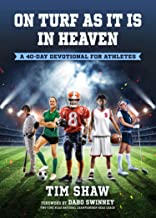 On Turf as It Is in Heaven: A 40-Day Devotional for Athletes
