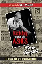Kicking Through the Ashes: My Life As A Stand-up in the 1980s Comedy Boom
