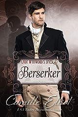 Lady Wynwood's Spies, volume 2: Berserker: Christian Regency Romantic Suspense serial novel (Lady Wynwood's Spies series) Kindle Edition