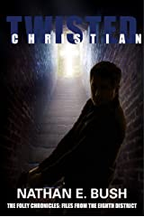 Twisted Christian (The Foley Chronicles: Files from the 8th District Book 3) Kindle Edition