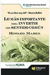 LO MAS IMPORTANTE PARA INVERTIR CON SENTIDO COMUN (Spanish Edition) Kindle Edition