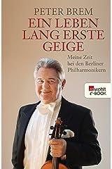 Ein Leben lang erste Geige: Meine Zeit bei den Berliner Philharmonikern Kindle Ausgabe