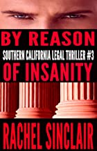 By Reason of Insanity: Southern California Legal Thriller #3 (Southern California Legal Thrillers)