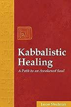 Kabbalistic Healing: A Path to an Awakened Soul