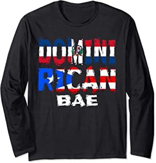 Dominirican BAE Half Dominican Half Puerto Rican Long Sleeve T-Shirt
