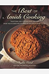 The Best of Amish Cooking: Traditional and Contemporary Recipes from the Kitchens and Pantries of Old Order Amish Cooks Kindle Edition