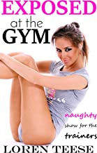 Exposed at the Gym - Naughty Show for the Trainers (English Edition)