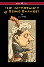 The Importance of Being Earnest (Wisehouse Classics Edition) (English Edition)