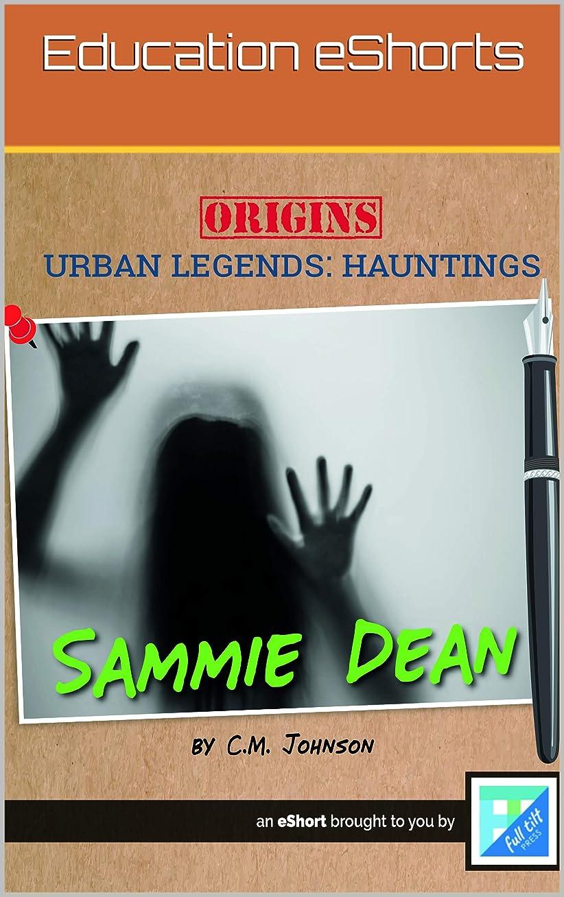 Sammie Dean: Urban Legends (Education eShorts) (English Edition)