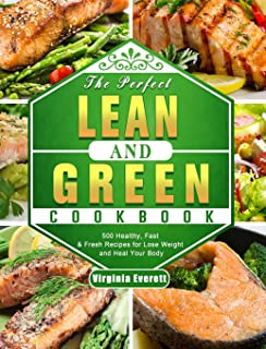 Lean and Green Cookbook: 2 Books in 1: 500 Satisfying & Healthy Recipes for Beginners Improve your Wellness and Regain the...