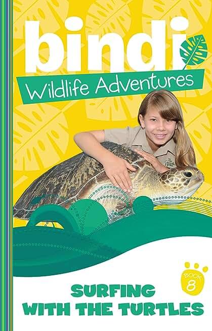 Bindi Wildlife Adventures 8: Surfing With The Turtles (English Edition)