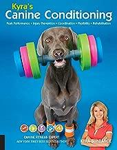 Kyra's Canine Conditioning: Peak Performance - Injury Prevention - Coordination - Flexibility - Rehabilitation