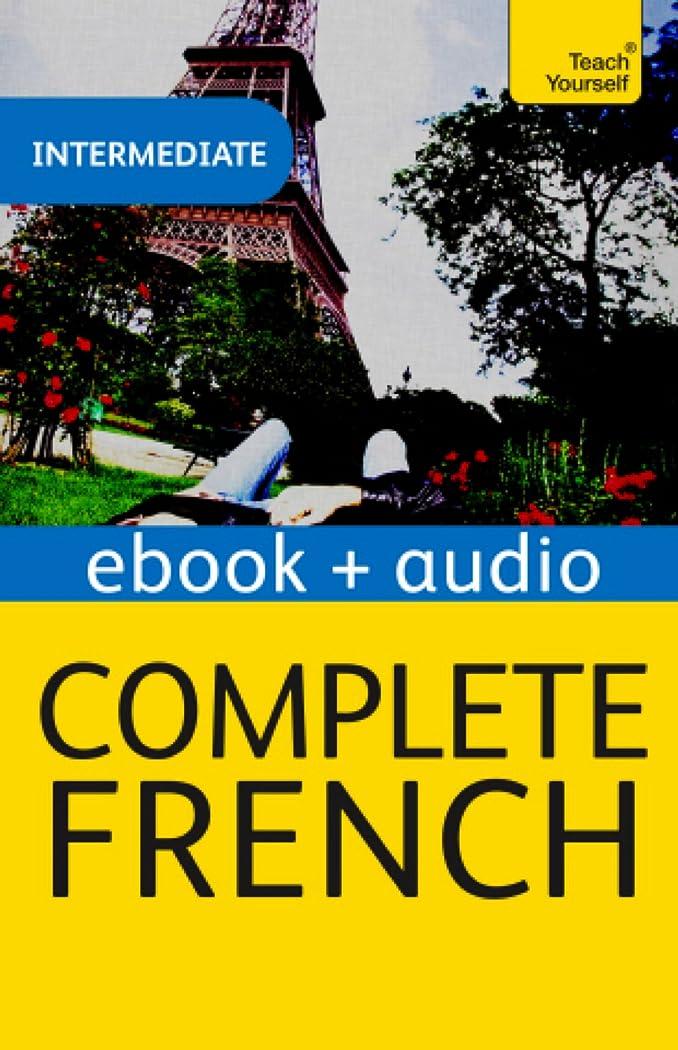 傾向頭蓋骨経営者Complete French (Learn French with Teach Yourself): Enhanced eBook: New edition (Teach Yourself Audio eBooks) (English Edition)