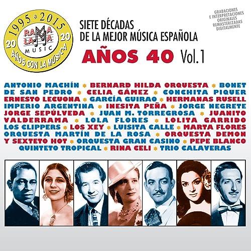 Siete Décadas de la Música Española: Años 40, Vol. 1 de Various ...